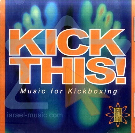 Kick This - Music for Kickboxing by Various