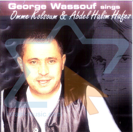 Sings Omme Kolsoum & Abdel Halim Hafez by George Wassouf
