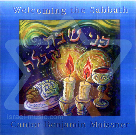 Welcoming the Sabbath by Cantor Benjamin Z. Maissner