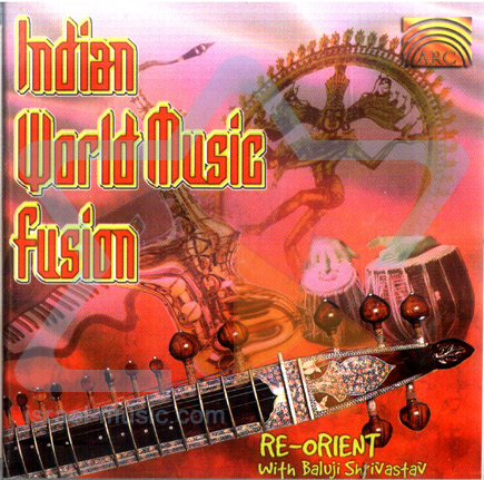 Indian World Music Fusion Par Baluji Shrivastav & Re-Orient