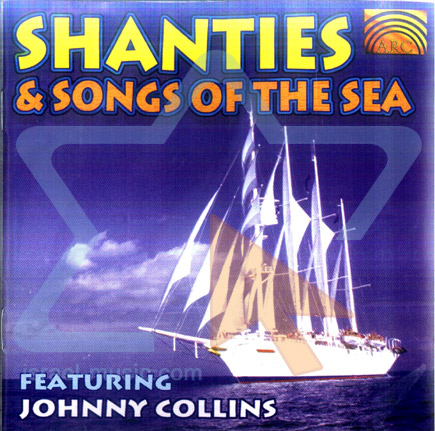Shanties & Songs of the Sea by Johnny Collins