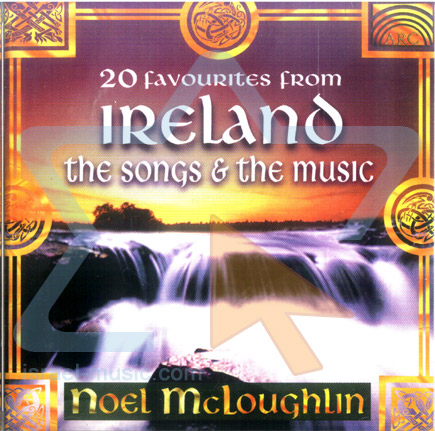 The Songs & the Music - 20 Favourits from Ireland by Noel McLoughlin