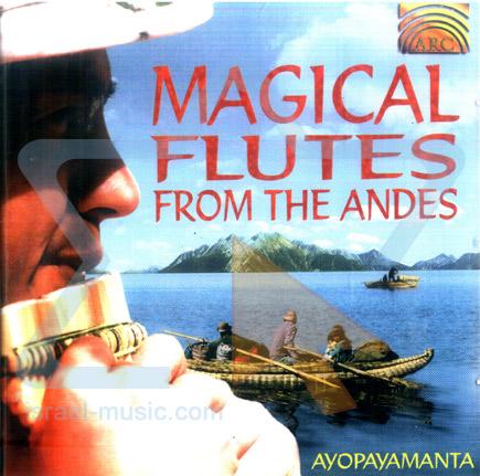 Magical Flutes from the Andes by Ayopayamanta