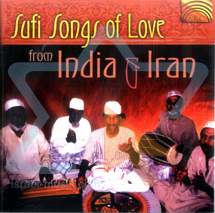 Sufi Songs of Love from India & Iran by Various