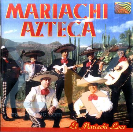 El Mariachi Loco by Mariachi Azteca