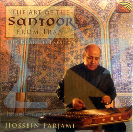 The Art of the Santoor from Iran - The Road to Esfahan by Hossein Farjami