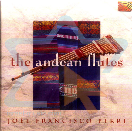 The Andean Flutes by Joel Francisco Perri