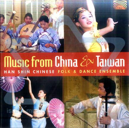 Music from China & Taiwan by Han Shin Chinese Folk & Dance Ensemble