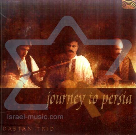 Journey to Persia by Dastan Trio