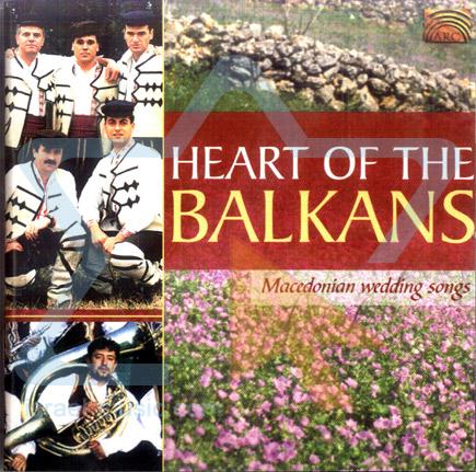 Heart of the Balkans - Macedonian Wedding Songs by Various
