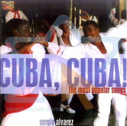 Cuba, Cuba - The Most Popular Songs by Sergio Alvarez