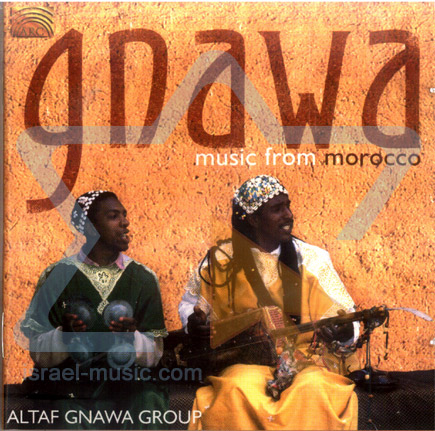 Gnawa - Music from Morocco by Altaf Gnawa Group