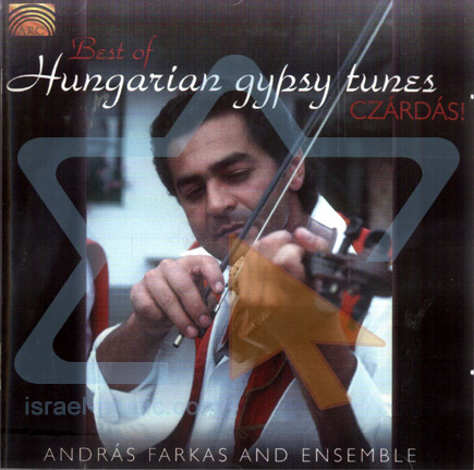 Best of Hungarian Gypsy Tunes by Andras Farkas Jr. & Ensemble