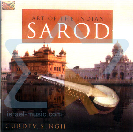 Art of the Indian Sarod by Gurdev Singh