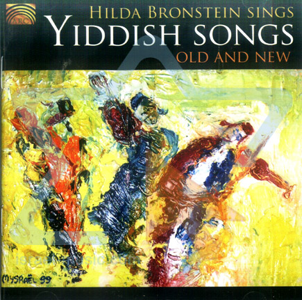 Yiddish Songs - Old and New by Hilda Bronstein