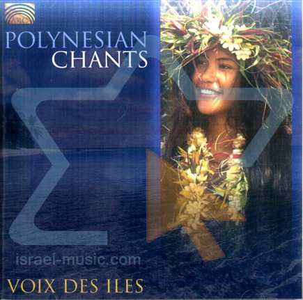 Polynesian Chants by Voice of the Islands