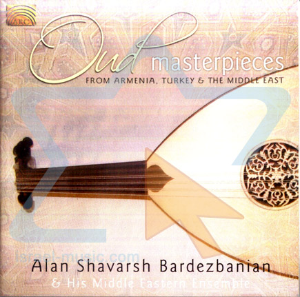 Oud Masterpieces by Alan Shavarsh Bardezbanian & His Middle Eastern Ensemble