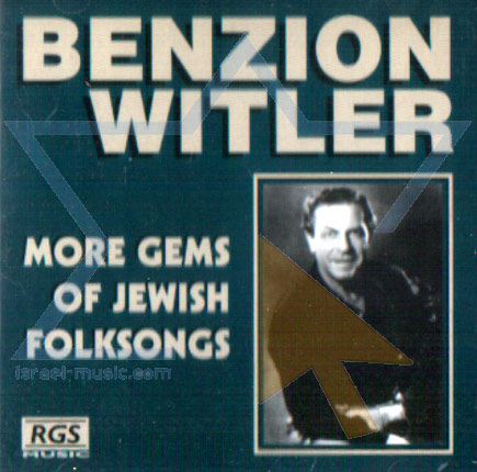 More Gems of Jewish Folksongs - Benzion Witler