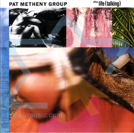 Still Life Talking by Pat Metheny Group