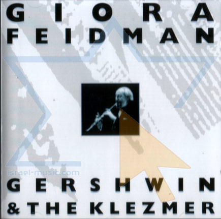 Gershwin and the Klezmer by Giora Feidman