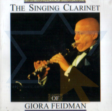 The Singing Clarinet of Giora Feidman by Giora Feidman