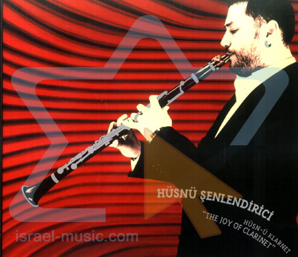 The Joy of Clarinet by Husnu Senlendirici