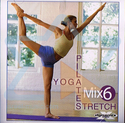 Yoga, Pilates & Stretch Mix 6 by Various