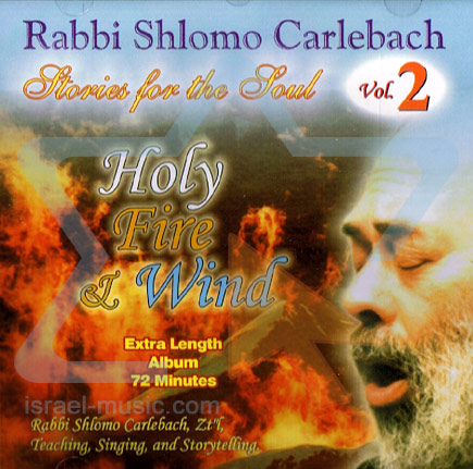 Stories From The Soul - Holy Fire & Wind by Shlomo Carlebach