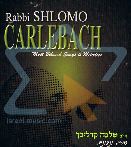 Most Beloved Songs & Melodies by Shlomo Carlebach