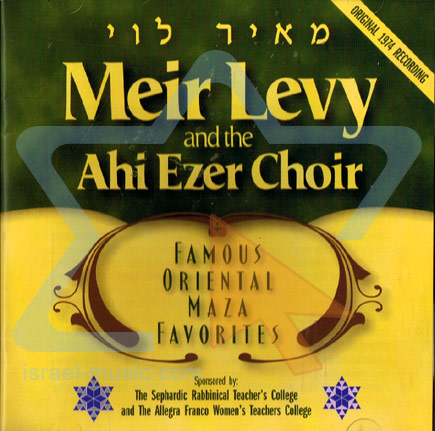 Famous Oriental Maza Favorites by Cantor Meir Levy