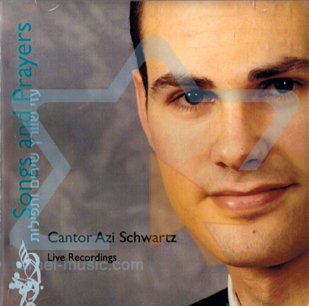 Songs And Prayers - Cantor Azi Shwartz