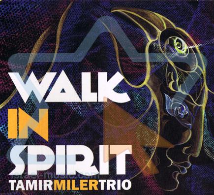 Walk In Spirit by Tamir Miler Trio