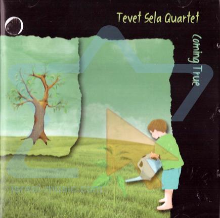 Coming True by Tevet Sela Quartet