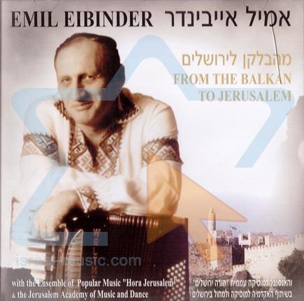 From the Balkan to Jerusalem Par Emil Eibinder