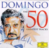 Domingo - The 50 Greatest Tracks Par Placido Domingo