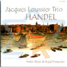Handel - Water Music & Royal Fireworks by Jacques Loussier