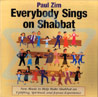 Everybody Sings on Shabbat by Paul Zim