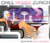 Chill House Zurich by Various
