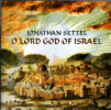 O Lord God of Israel - Jonathan Settel