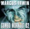 The Combo Workout Volume 02 Par Marcus Irwin
