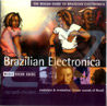 The Rough Guide to Brazilian Electronica के द्वारा Various