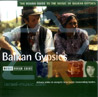 The Rough Guide to the Music of Balkan Gypsies by Various