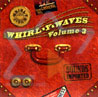 Whirly Waves Vol. 3 by Various