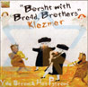 Borsht With Bread, Brothers / Klezmer Von Yale Strom &amp; Hot Pstromi