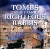 Tombs of the Famous Righteous Rabbis Par Various
