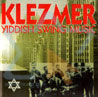 Klezmer - Yiddish Swing Music by Various