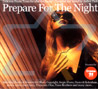 Prepare for the Night Par Various