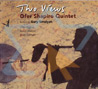 Two Views By Ofer Shapiro Quintet