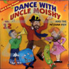 Uncle Moishy and the Mitzvah Men Vol. 12 - Dance With Uncle Moishy Por Uncle Moishy