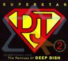 Superstar DJ: Deep Dish